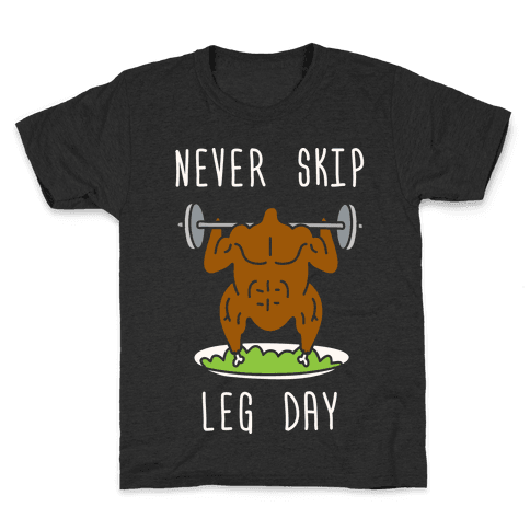 Never Skip Leg Day Kids T-Shirt