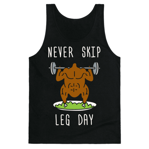 Never Skip Leg Day Tank Top