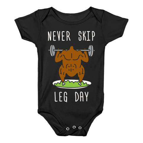 Never Skip Leg Day Baby Onesy