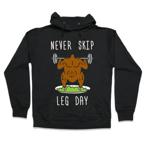 Never Skip Leg Day Hooded Sweatshirt