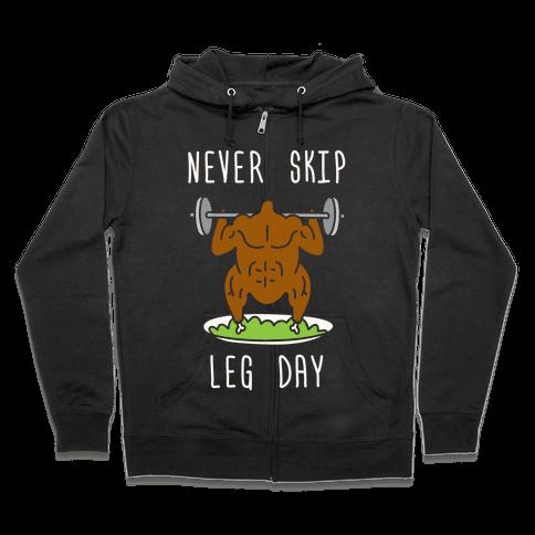 Never Skip Leg Day Zip Hoodie