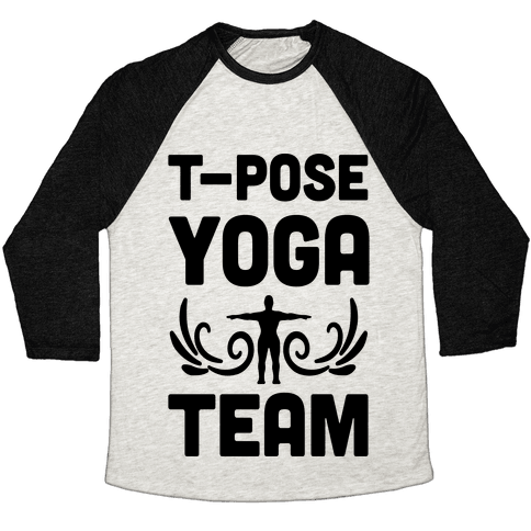 Yoga T-Pose Team Baseball Tee