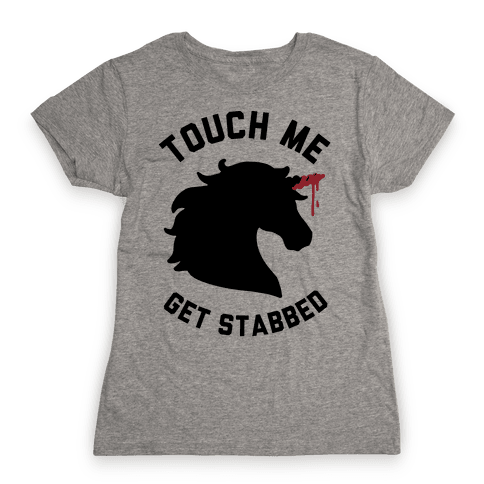 Touch Me Get Stabbed Womens T-Shirt