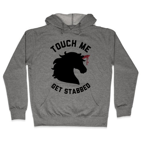 Touch Me Get Stabbed Hooded Sweatshirt