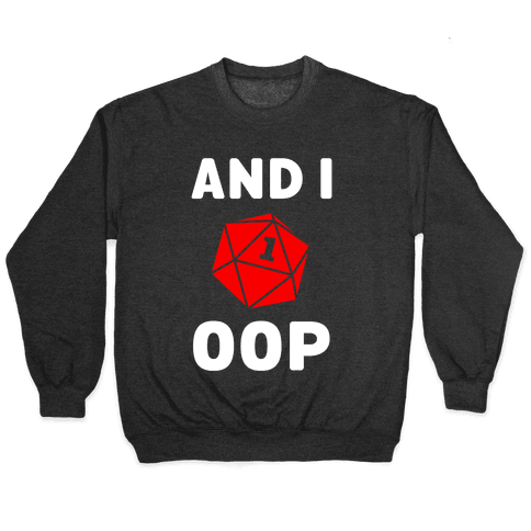 And I Oop (D20) Pullover