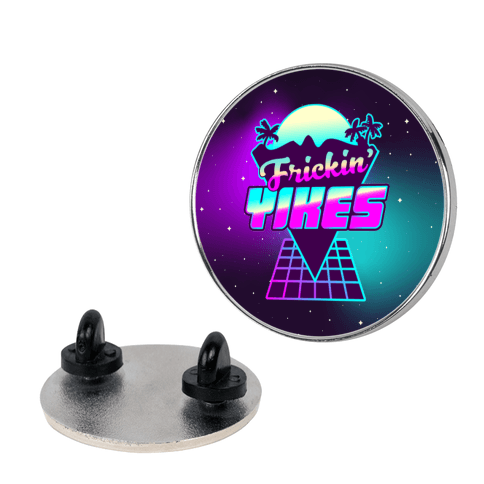 Frickin' YIKES Retro Wave Pin