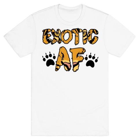Exotic AF T-Shirt