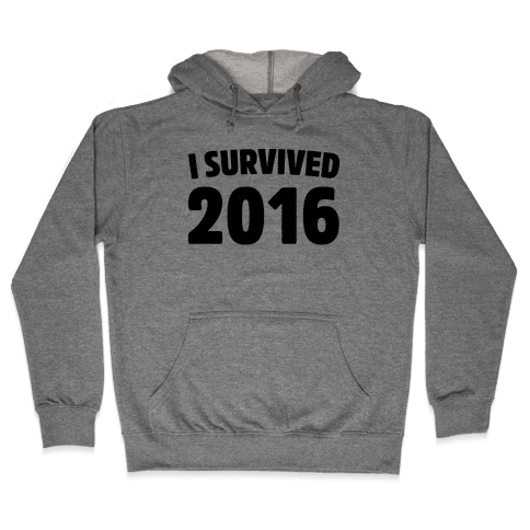 I Survived 2016 Hooded Sweatshirt