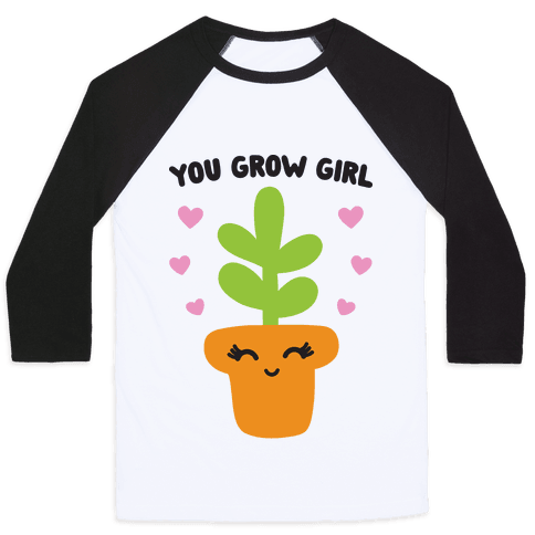 You Grow Girl Baseball Tee