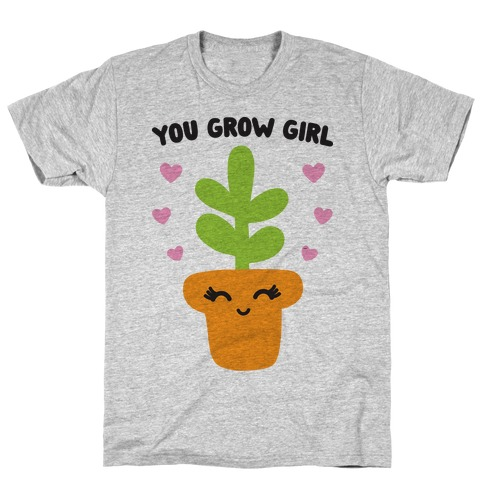You Grow Girl Mens T-Shirt
