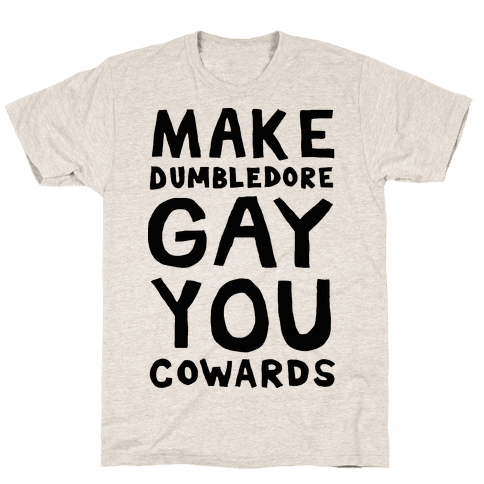 Make Dumbledore Gay You Cowards Mens T-Shirt