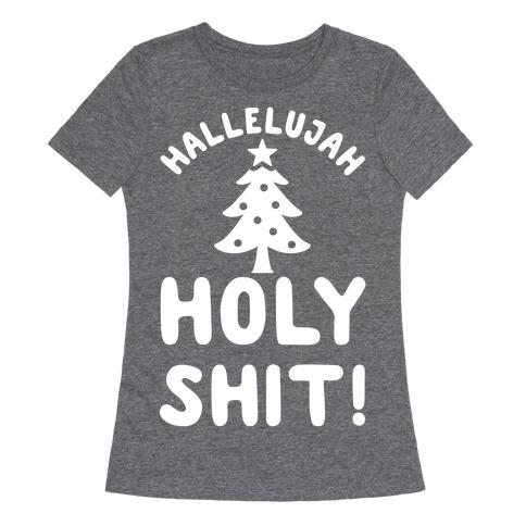 Hallelujah Holy Shit Womens T-Shirt