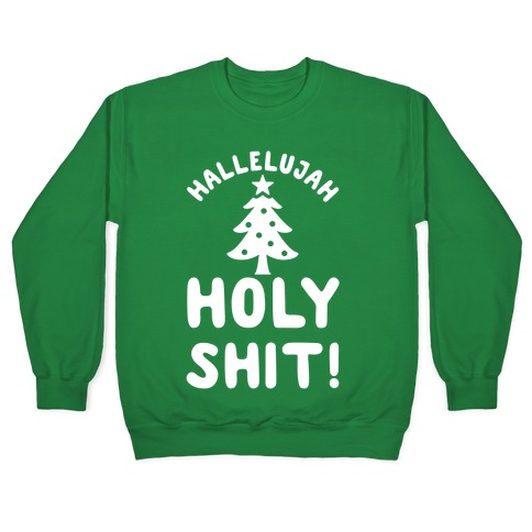 Hallelujah Holy Shit Pullover