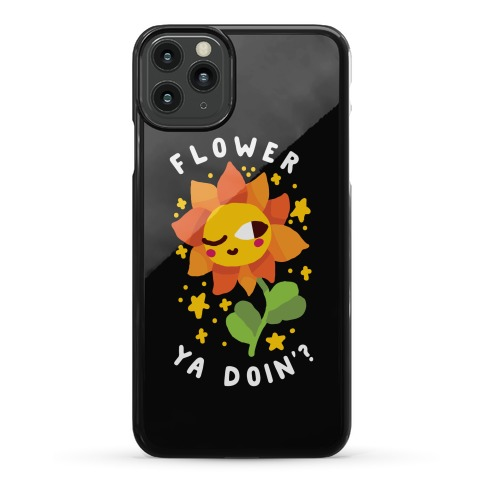 Flower Ya Doin'?  Phone Case