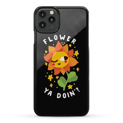Flower Ya Doin'? Phone Case