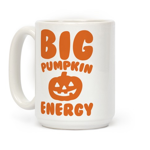 Big Pumpkin Energy Parody Coffee Mug