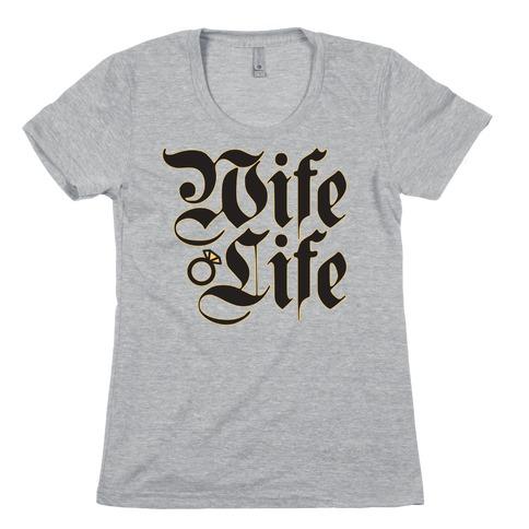 Wife Life Parody Womens T-Shirt