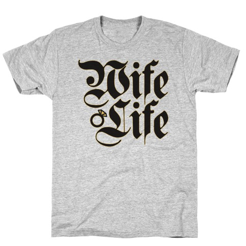 Wife Life Parody T-Shirt