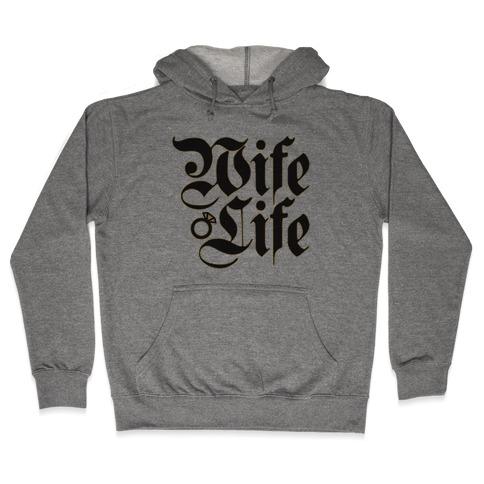 Wife Life Parody Hooded Sweatshirt