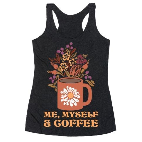 Me Myself and Coffee Racerback Tank Top