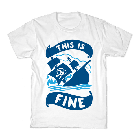 This Is Fine Ship  Kids T-Shirt