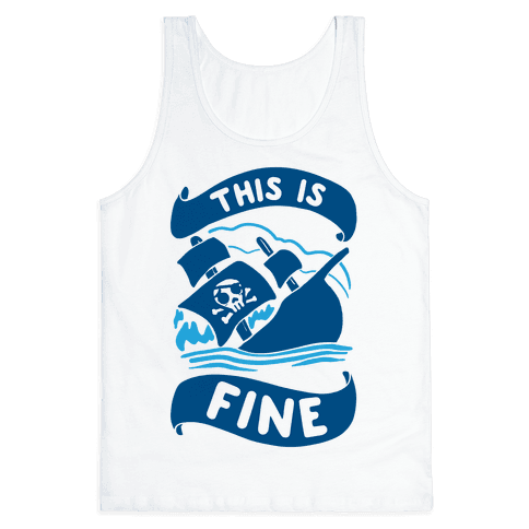 This Is Fine Ship  Tank Top