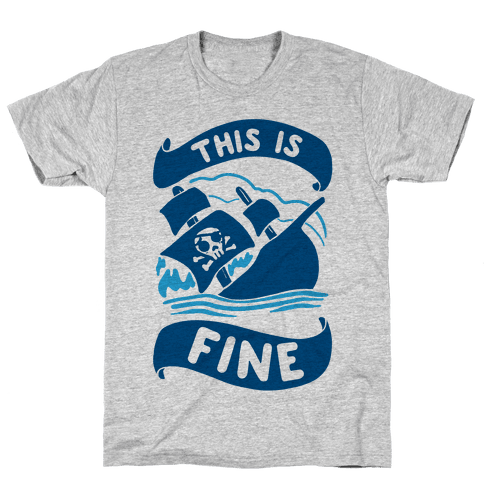 This Is Fine Ship  Mens T-Shirt