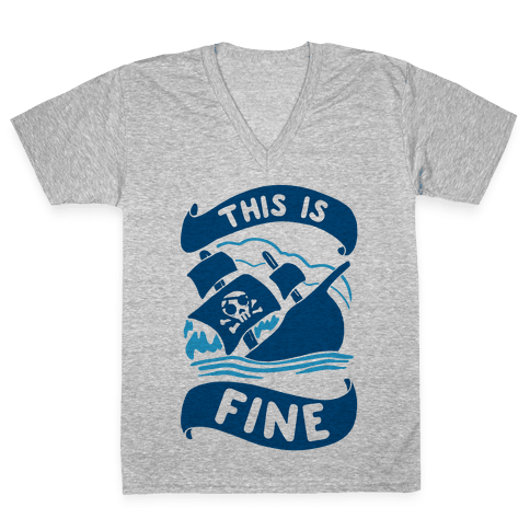 This Is Fine Ship  V-Neck Tee Shirt