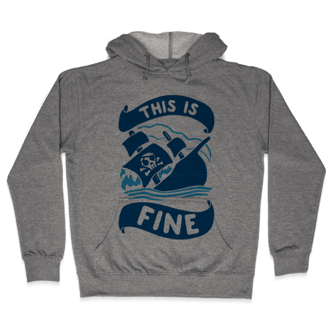 This Is Fine Ship  Hooded Sweatshirt