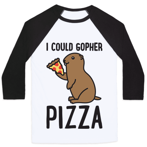 I Could Gopher Pizza Baseball Tee