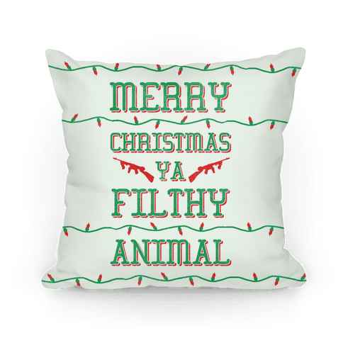 Merry Christmas Ya Filthy Animal Pillow