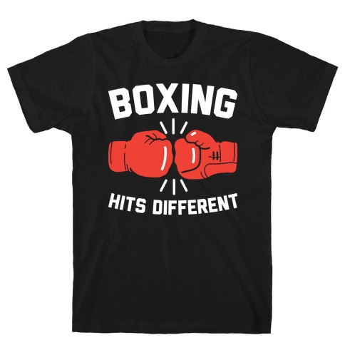 Boxing Hits Different T-Shirt