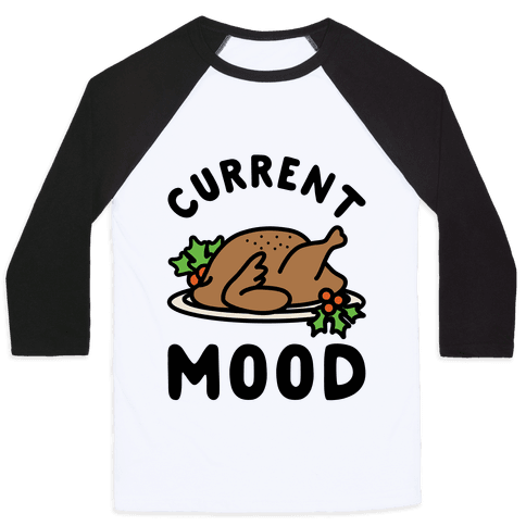 Current Mood Turkey Baseball Tee