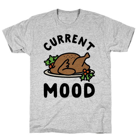 Current Mood Turkey Mens T-Shirt