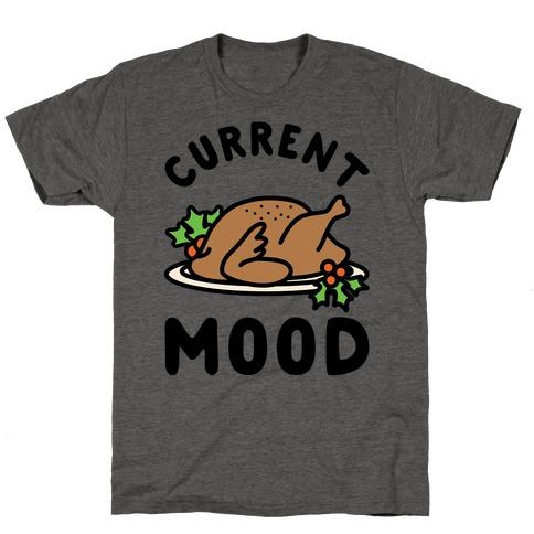 Current Mood Turkey T-Shirt