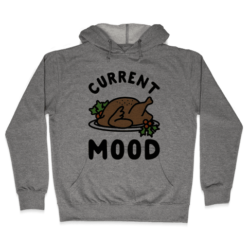 Current Mood Turkey Hooded Sweatshirt