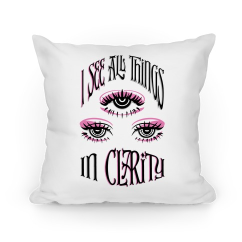 I See All Things In Clarity Pillow