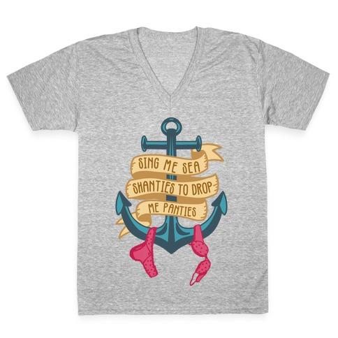 Sing Me Sea Shanties To Drop Me Panties V-Neck Tee Shirt