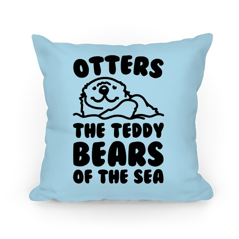 Otters The Teddy Bears of The Sea  Pillow