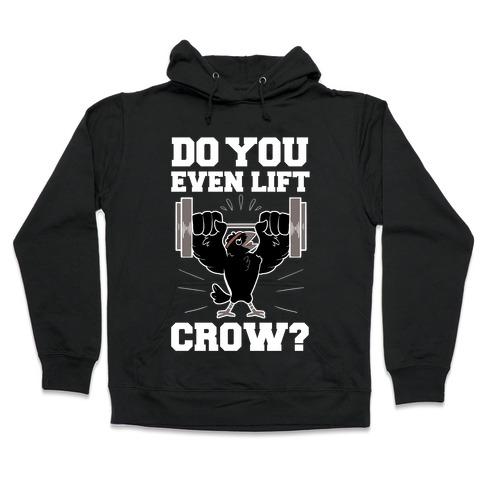 Do you Even Lift, Crow? Hooded Sweatshirt