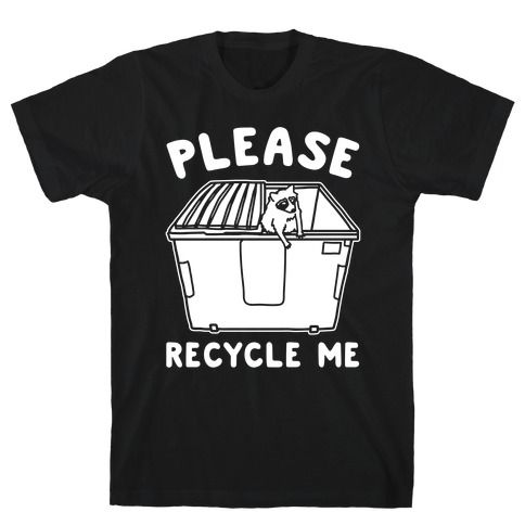 Please Recycle Me White Print Mens T-Shirt