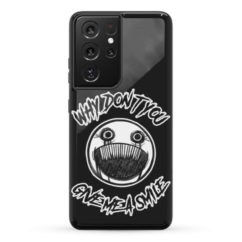 Why Don't You Give Me a Smile Phone Case
