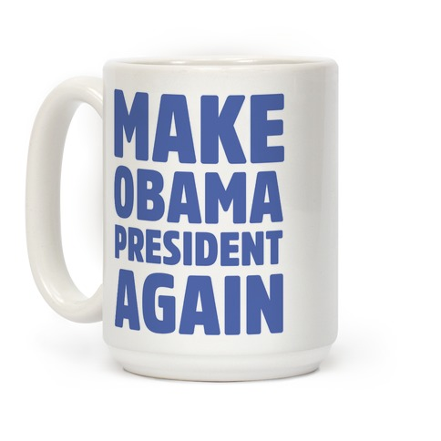 Make Obama President Again Coffee Mug