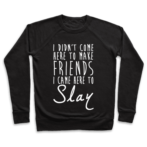 I Didn't Come Here To Make Friends White Print Pullover