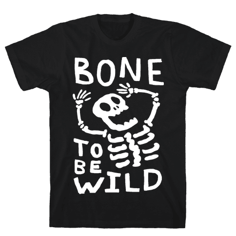 Bone To Be Wild Skeleton Mens T-Shirt