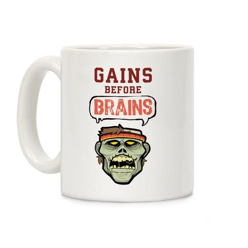 GAINS before BRAINS! Coffee Mug