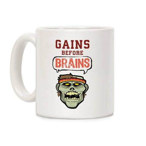 GAINS before BRAINS! Coffee Mug