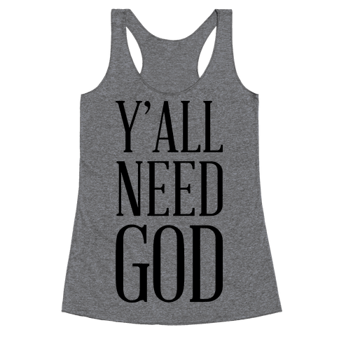 Y'all Need God Racerback Tank Top