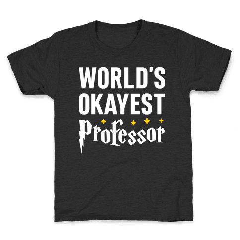 World's Okayest Professor Kids T-Shirt