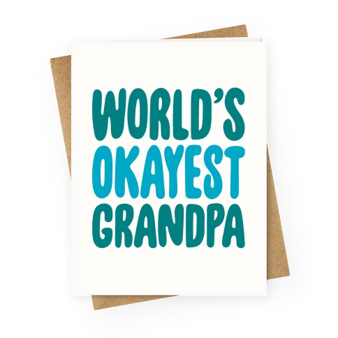 World's Okayest Grandpa Greeting Card